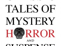 Classic Tales of Mystery, Horror and Suspense